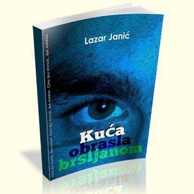 lazar-janic-kuca-obrasla-brsljanom