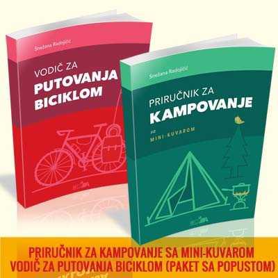 PRIRUČNIK ZA KAMPERE sa mini-kuvarom VODIČ ZA PUTOVANJA BICIKLOM (paket sa popustom) Snežana Radojičić