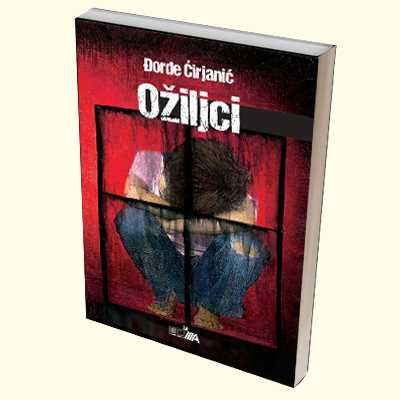 OŽILJCI Đorđa Ćirjanića – potresna priča o patnji, smrti, bolu, ljubavi i osveti