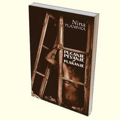 PUCANJEPEVA3NJEIPLAKANJE_NINA PLANINKA_COVER1