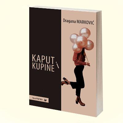 KAPUT I KUPINE_dragana markovic_3D_sajt