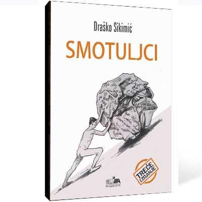 SMOTULJCI Draška SIKIMIĆA – treće izdanje
